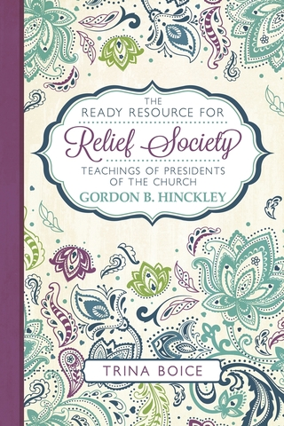 The Ready Resource for Relief Society—Gordon B. Hinckley