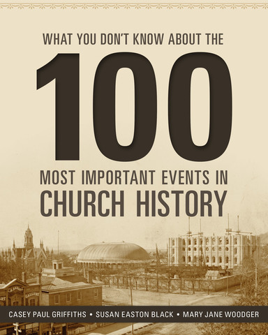 What You Didn't Know About the 100 Most Important Events in Church History