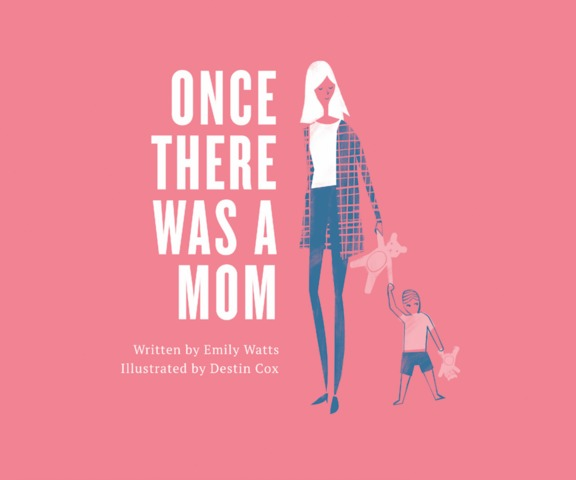 Once There Was a Mom