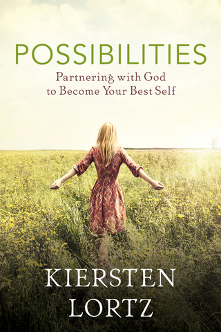 Possibilities: Partnering with God to Become Your Best Self