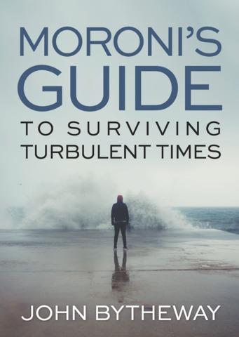 Moroni's Guide to Turbulent Times