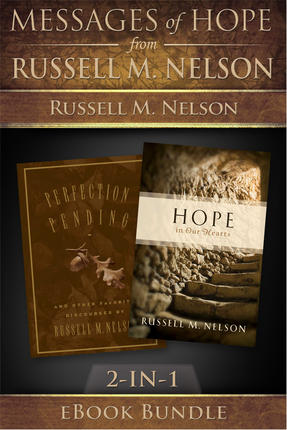 Messages of Hope from Russell M. Nelson