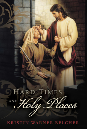 Hard Times and Holy Places