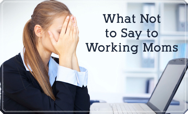 7 Things You Shouldn't Say to Working Moms | LDS Living