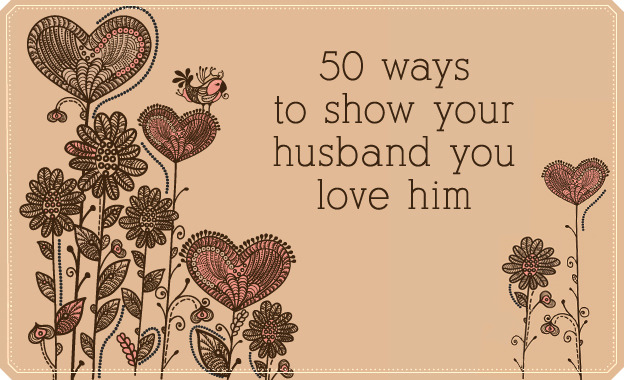 50 Ways To Show Your Husband You Love Him Lds Living