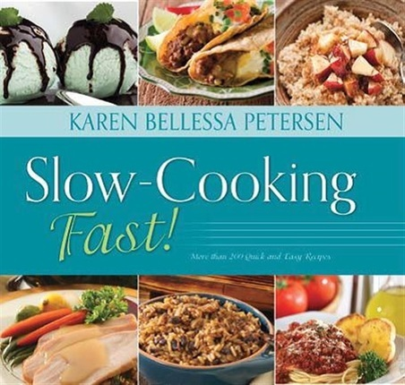 Slow Cooking Fast by Karen Bellessa Petersen