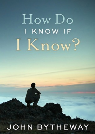 How Do I Know If I Know? By John Bytheway