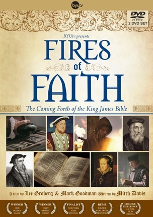 Fires of Faith: The Coming Forth of the King James Bible