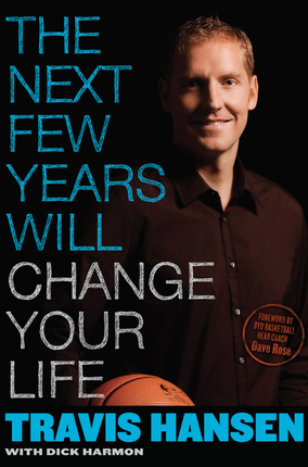 The Next Few Years Will Change Your Life