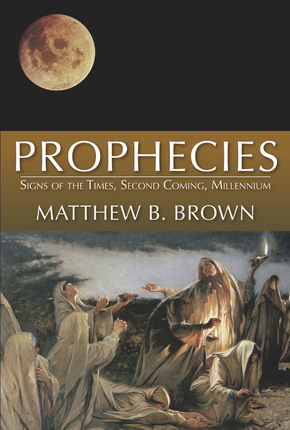 Prophesies: Signs of the Times, Second Coming, Millennium