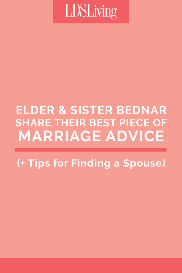 Elder and Sister Bednar Share Their Best Piece of Marriage Advice (+ Tips for Finding a Spouse)