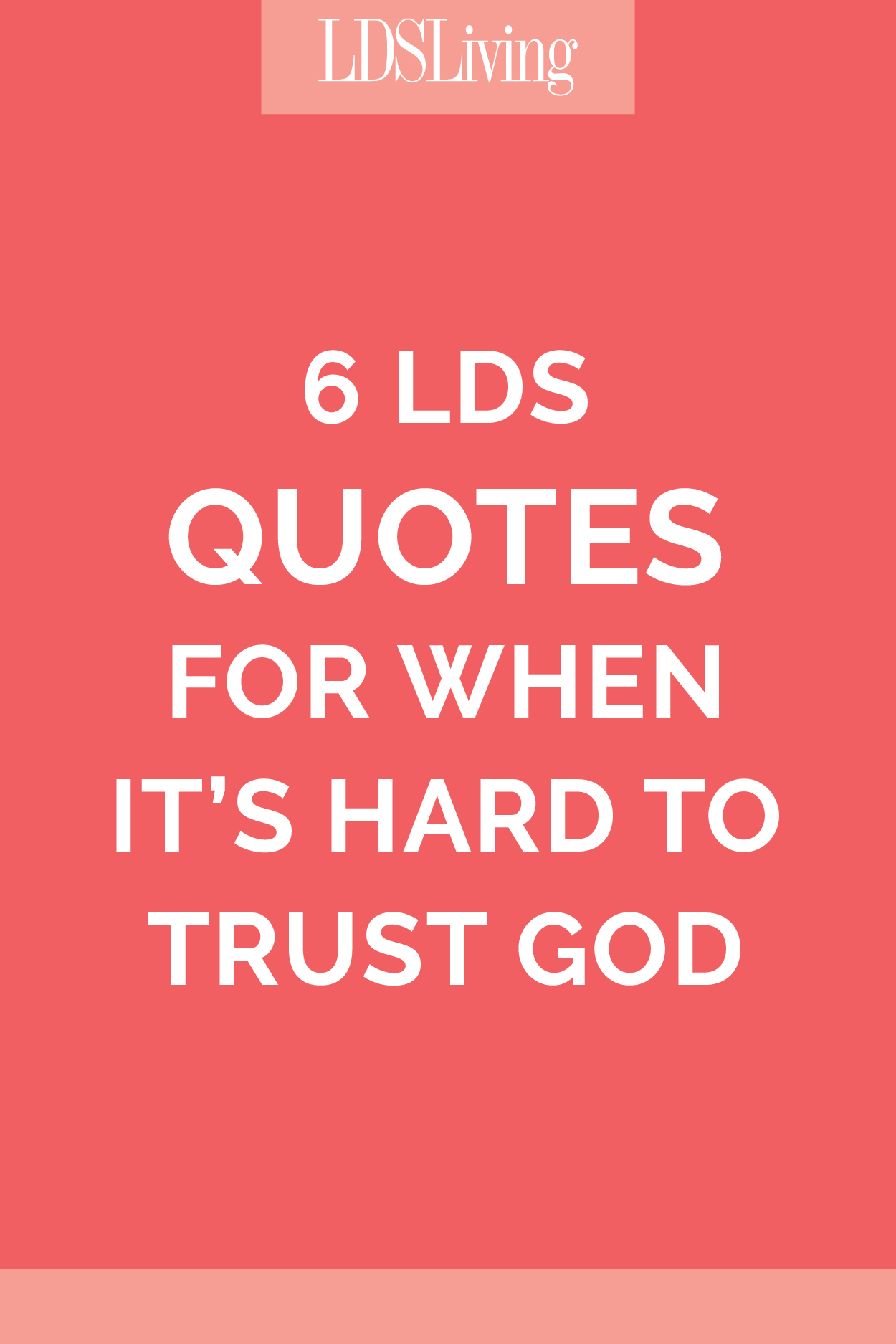 God Quotes 6 Lds Quotes For When It's Hard To Trust God  Lds Living