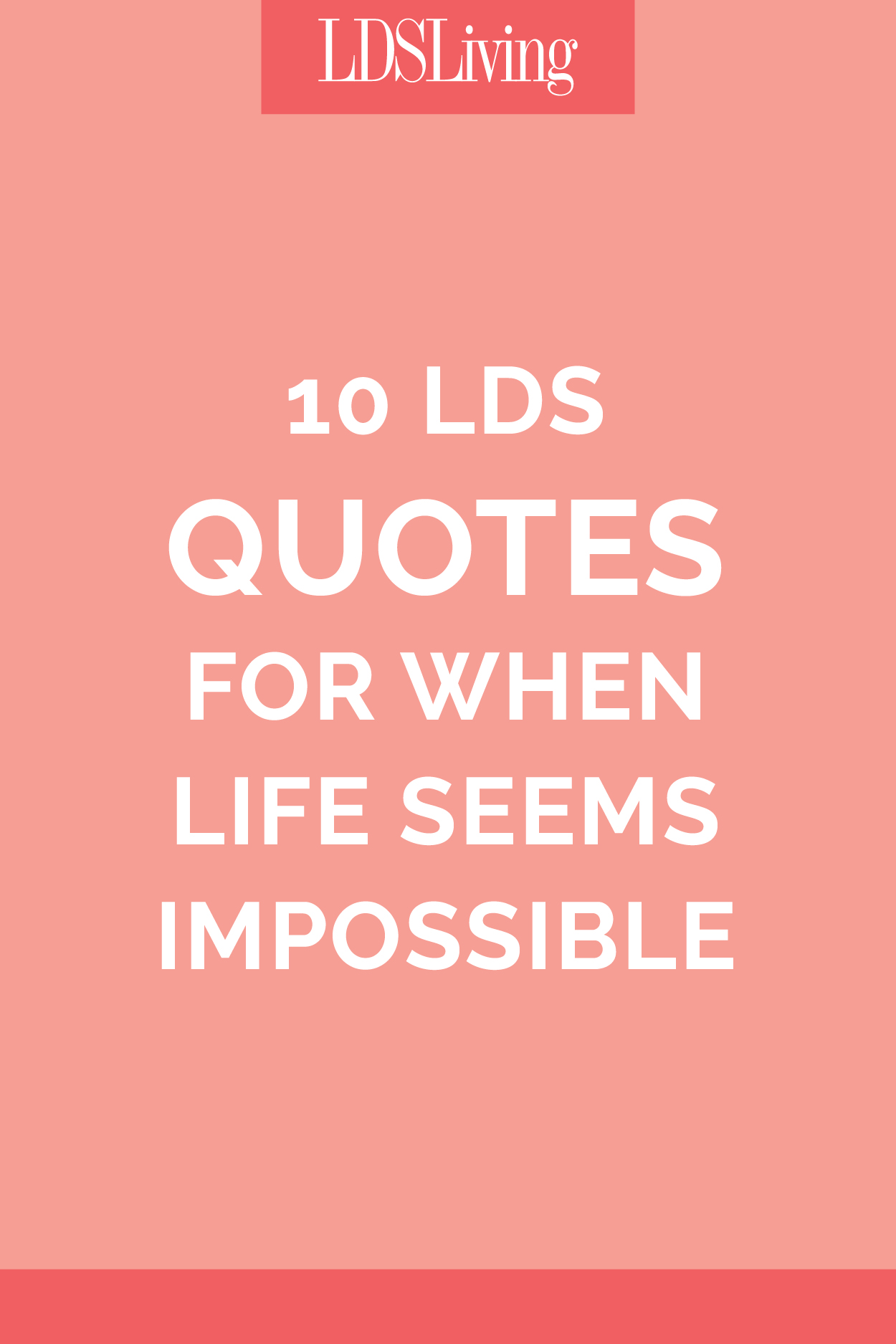 Living Life Quotes 10 Lds Quotes For When Life Seems Impossible  Lds Living