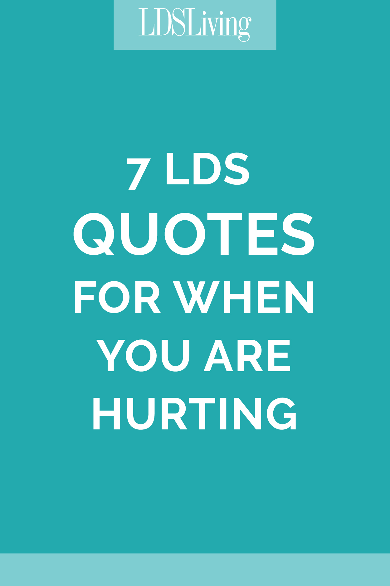 8 LDS Quotes for When You Are Hurting