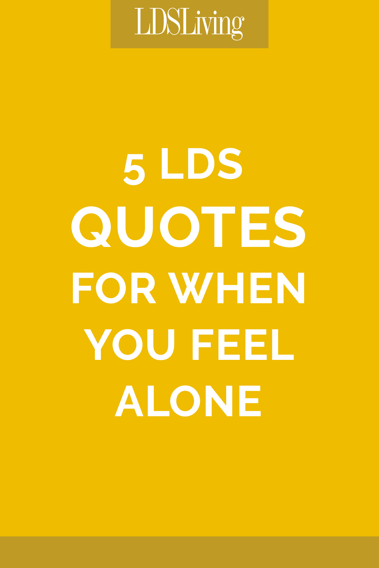 I Feel Alone Quotes 6 Lds Quotes For When You Feel Alone  Lds Living