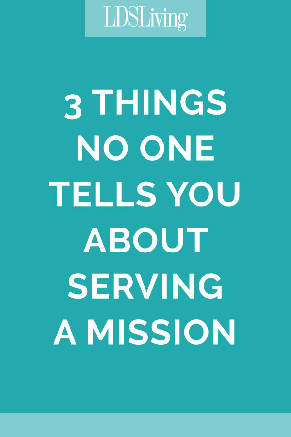 3 Things No One Tells You About Serving a Mission