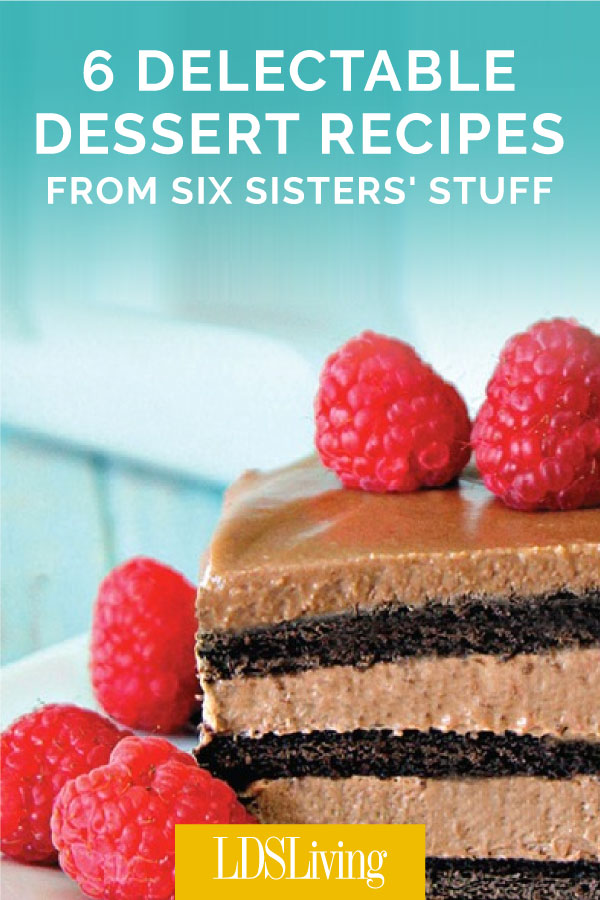 6 Delectable Dessert Recipes from Six Sisters' Stuff