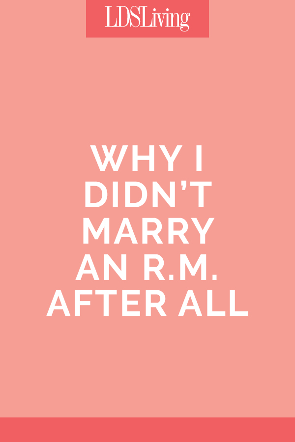 Why I Didn't Marry an RM After All