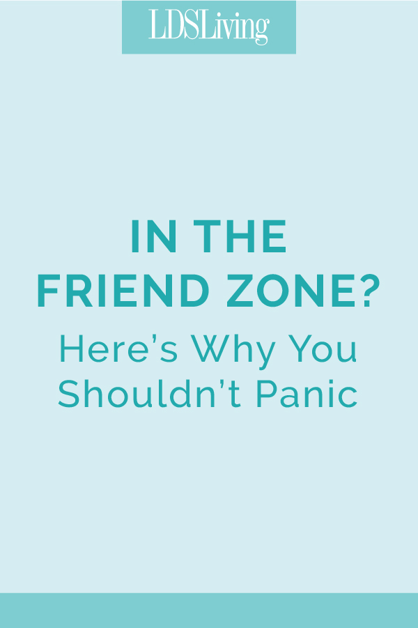 In the Friend Zone? Here's Why You Shouldn't Panic