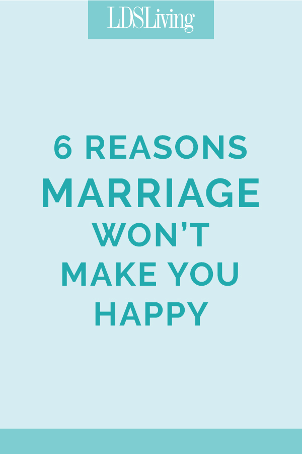 6 Reasons Marriage Won't Make You Happy