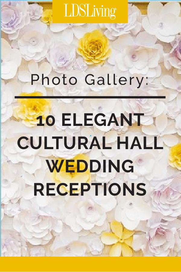 10 Elegant Cultural Hall Wedding Receptions (Photos)