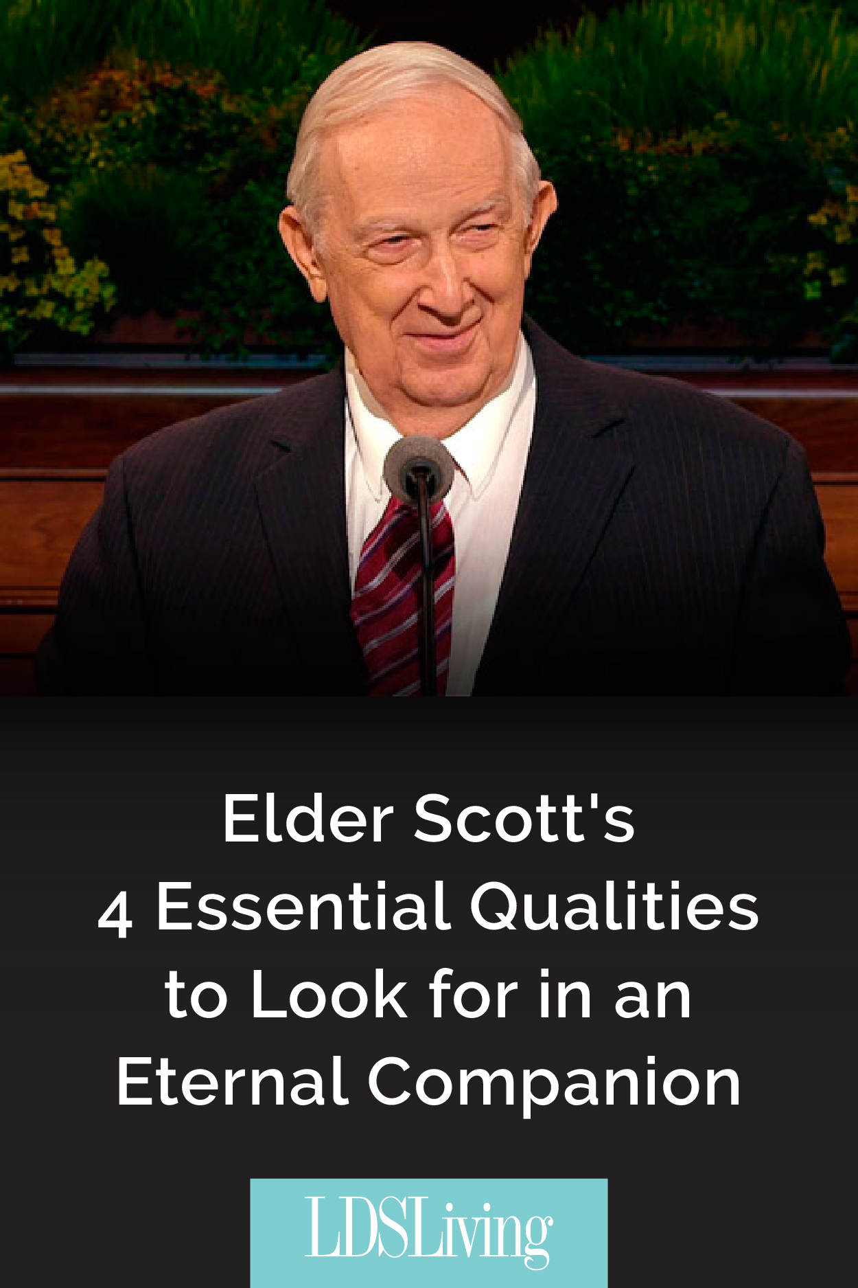 Elder Scott's 4 Essential Qualities to Look for in an Eternal Companion