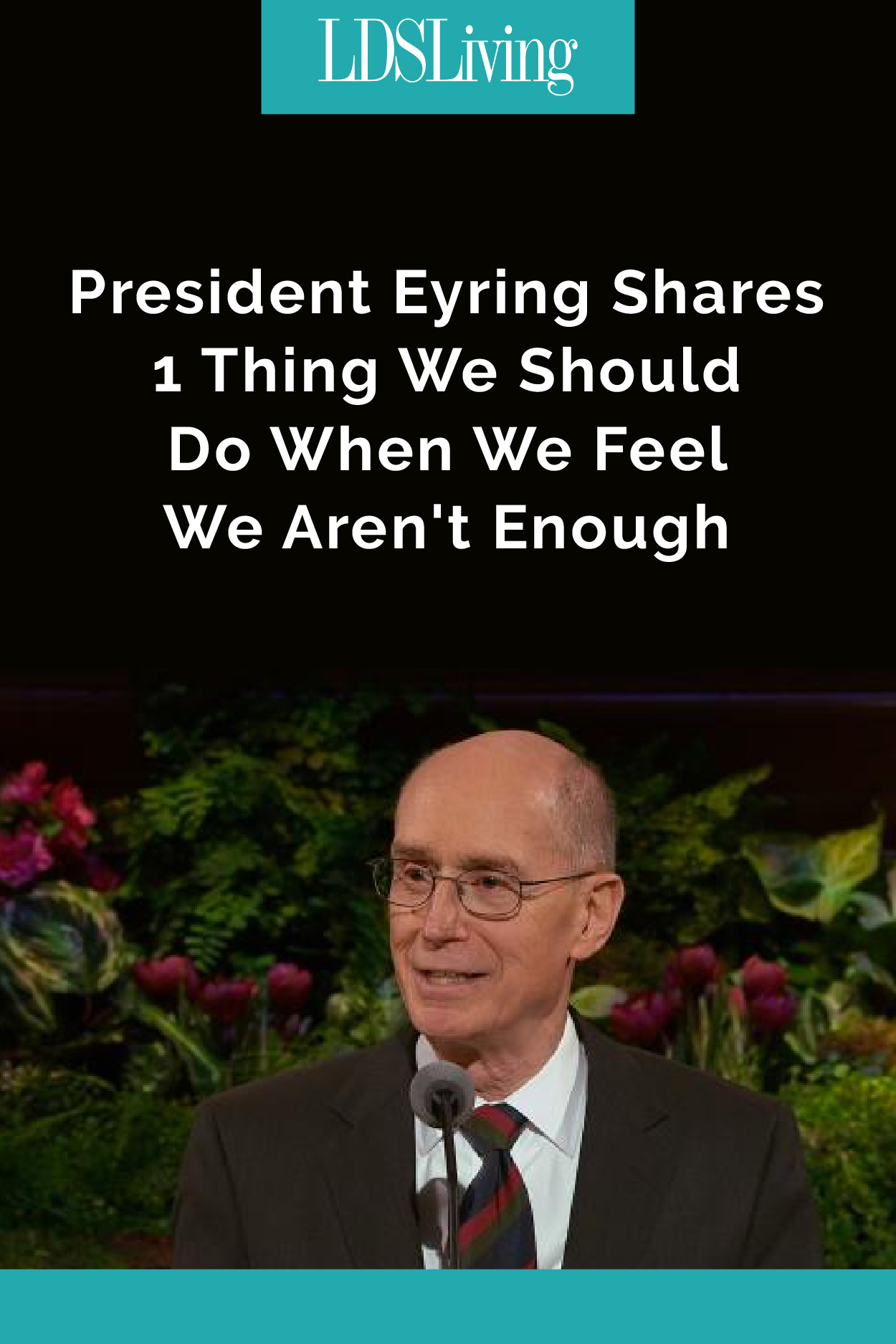 When you feel like insecurities are overwhelming you, President Eyring has the perfect, but sometimes overlooked, solution that will inspire confidence.