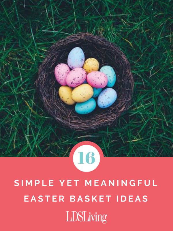 16 simple yet meaningful easter basket ideas lds living 16 simple yet meaningful easter basket ideas negle Choice Image