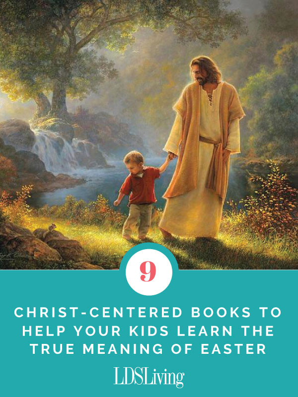 9 Christ-Centered Books to Help Your Kids Learn the True Meaning of Easter