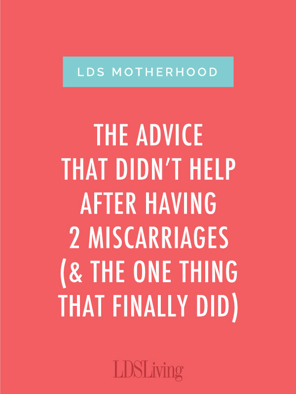 The Advice That Didn't Help After Having 2 Miscarriages (& the One Thing That Finally Did)