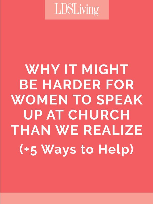 Why It Might Be Harder for Women to Speak Up at Church Than We Realize (+ 5 Ways to Help)