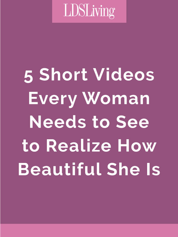 5 Short Videos Every Woman Needs to See to Realize How Beautiful She Is