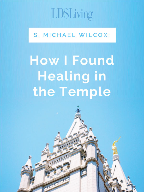 So many wonderful experiences have happened in the temple--here's one way that LDS writer S. Michael Wilcox found healing in the temple.