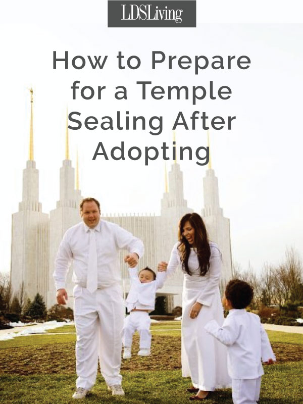 By living the gospel, you're already prepared for being sealed to your forever family, but here are six ways you can