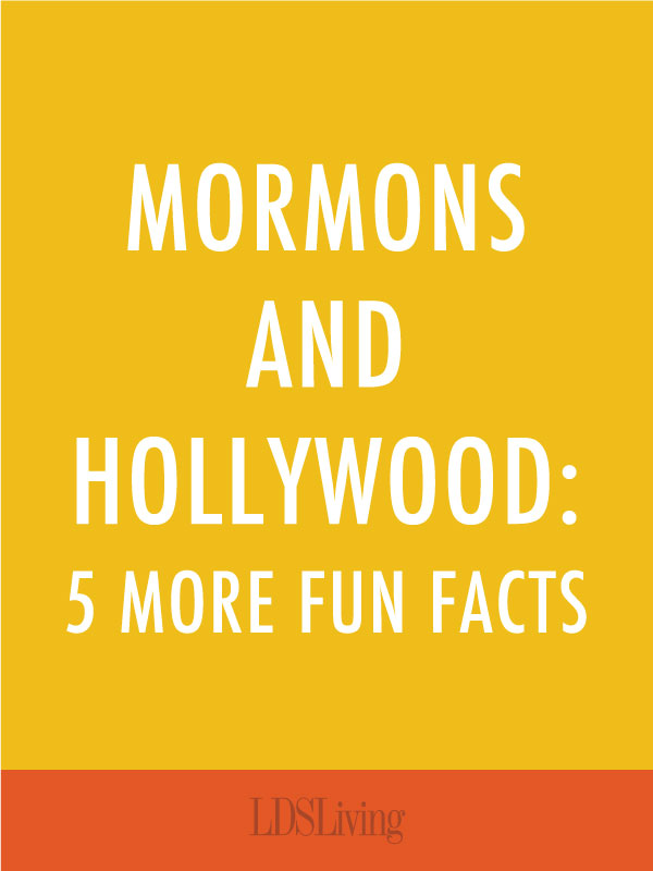 Mormons & Hollywood: 5 More Fun Facts