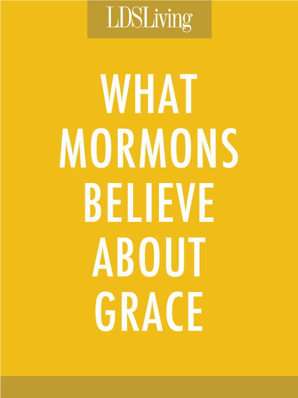 What Mormons Believe About Grace
