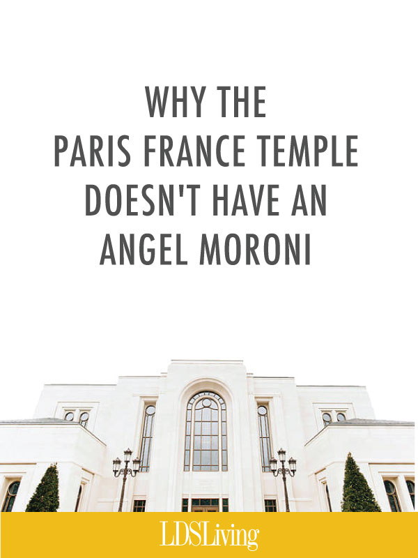 Why the Paris France Temple Doesn't Have an Angel Moroni