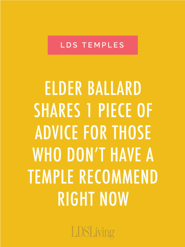 For those Church members still working on getting your temple recommend, Elder M. Russell Ballard has a special message for you.