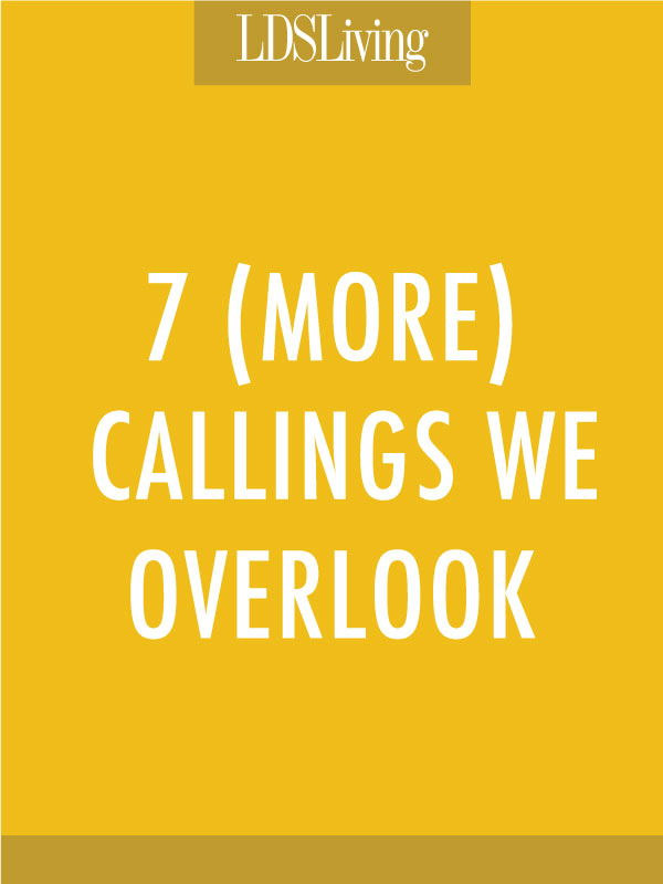 7 (More) Callings We Overlook