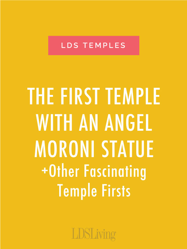 Temples are beautiful houses of the Lord, and while each is unique in its own way, some have the distinction of being the first to do something or be built somewhere.