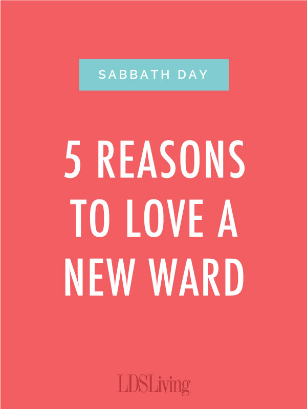 Going to church in a new ward can be stressful and intimidating--but I love it. Here's why.