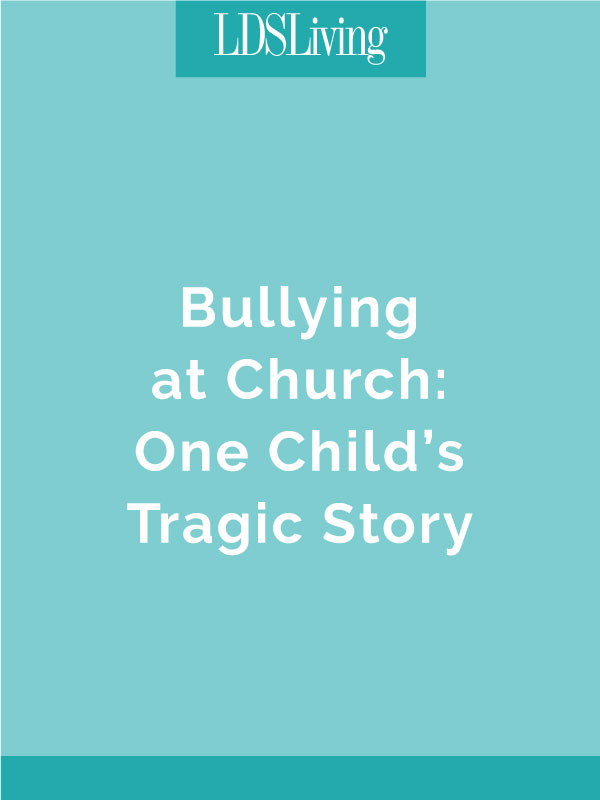 Bullying at Church: One Child's Tragic Story