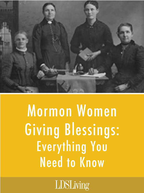 Mormon Women Giving Blessings: Everything You Need to Know