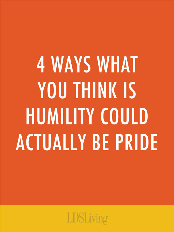I think that one of the reasons that pride is so difficult to manage, however, is because it often appears in ways that are more subtle, but just as damaging.