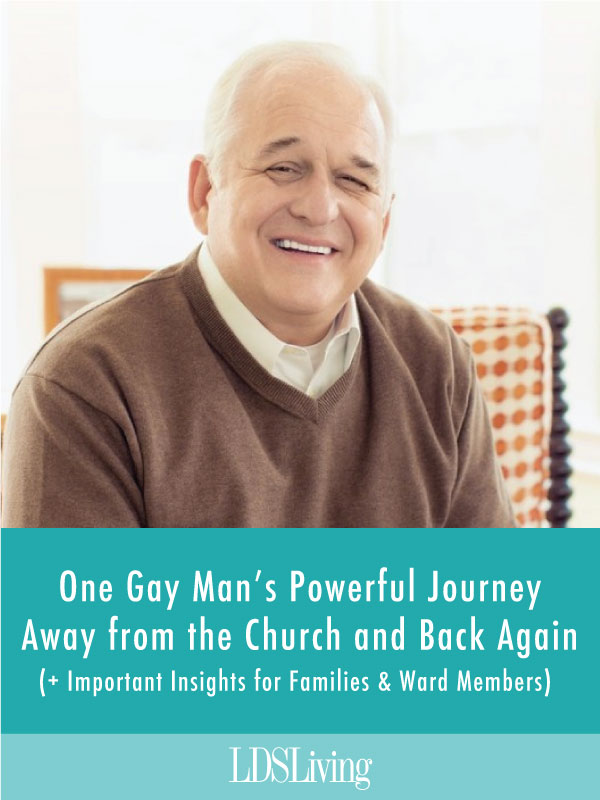 One Gay Man's Powerful Journey Away from the Church and Back Again (+ Important Insights for Families and Ward Members)