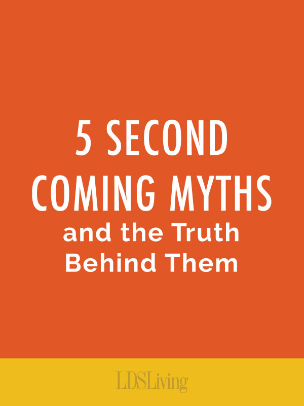 When will the Second Coming be and how can we prepare for it? Find out the truth behind 5 myths about Christ's return to earth.