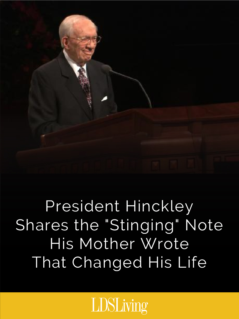 Video Gordon B Hinckley Shares The Stinging Note His Mother Wrote That Changed His Life Lds Living