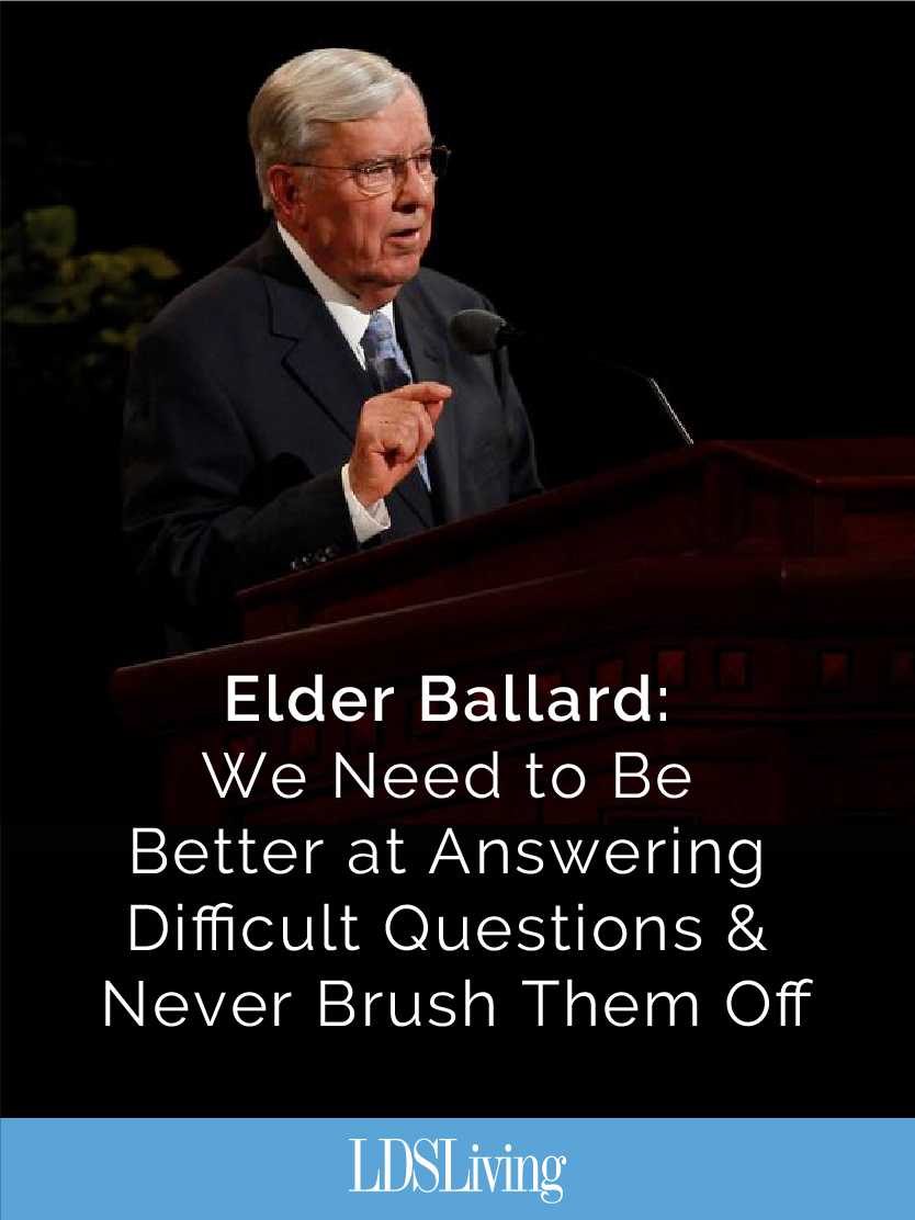 Elder M. Russell Ballard recently gave excellent advice and comfort to those with questions about the Church, mentioning that our very Church began with a question asked by a 14-year-old boy.