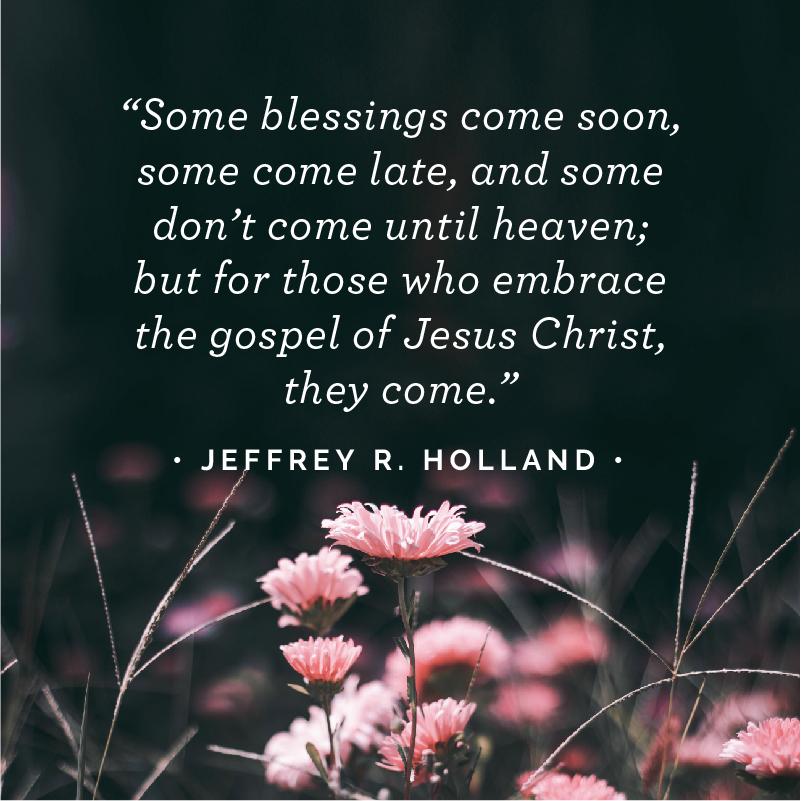 16 LDS Quotes for When You're Waiting on Blessings to Come