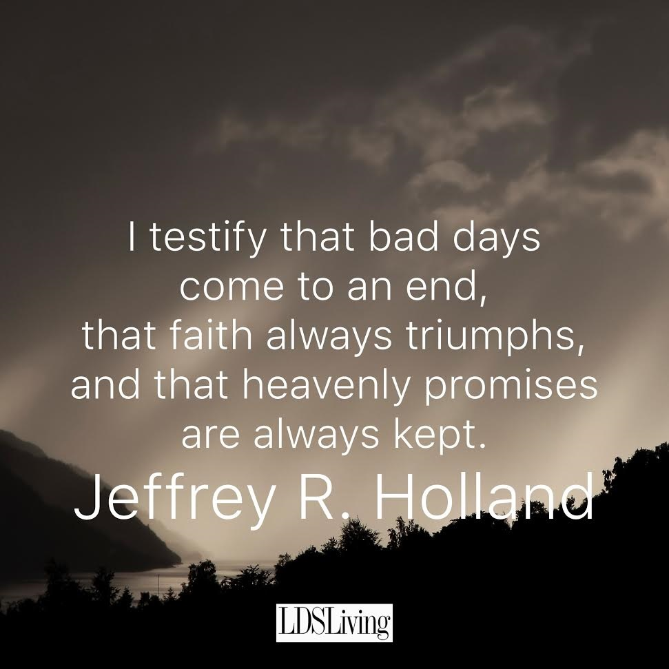 17 LDS Quotes For When You're Having A Bad Day